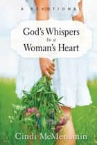 God's Whispers to a Woman's Heart - A Devotional ebook by Cindi McMenamin