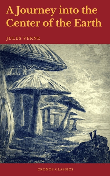 A Journey into the Center of the Earth (Cronos Classics) ebook by Jules Verne,Cronos Classics
