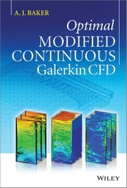 Optimal Modified Continuous Galerkin CFD ebook by A. J. Baker