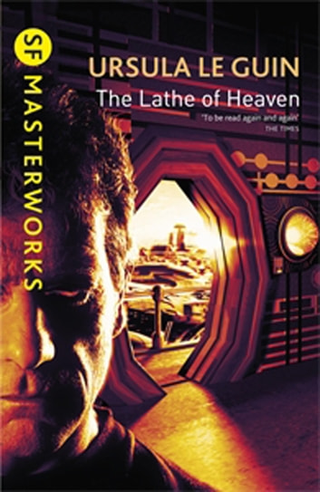 The Lathe Of Heaven ebook by Ursula K. Le Guin