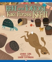 Hare and Tortoise Race Across Israel - Read-Aloud Edition ebook by Laura Gehl,Sarah Goodreau