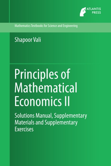 Principles of mathematical economics ii ebook by shapoor vali principles of mathematical economics ii solutions manual supplementary materials and supplementary exercises ebook by fandeluxe Image collections