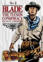 Blade 2: The Tucson Conspiracy ebook by