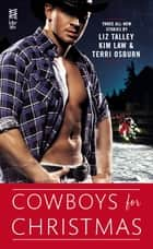 Cowboys for Christmas ebook by Liz Talley, Kim Law, Terri Osburn