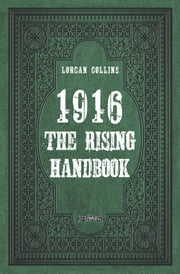 1916: The Rising Handbook ebook by Lorcan Collins