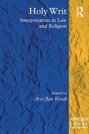 Holy Writ - Interpretation in Law and Religion ebook by Arie-Jan Kwak