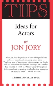 TIPS: Ideas for Actors ebook by Jon Jory