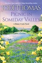 Picnic in Someday Valley - A Heartwarming Texas Love Story ebook by Jodi Thomas