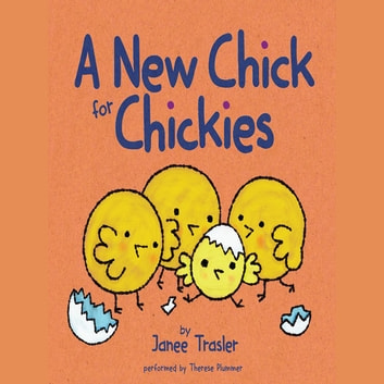 A New Chick for Chickies audiobook by Janee Trasler