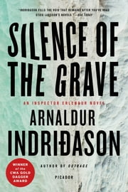 Silence of the Grave - An Inspector Erlendur Novel ebook by Arnaldur Indridason
