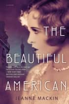 The Beautiful American ebook by Jeanne Mackin