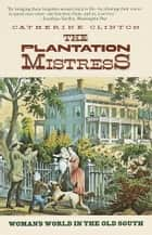 The Plantation Mistress ebook by Catherine Clinton