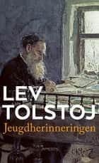 Jeugdherinneringen eBook by Lev Tolstoj