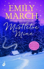 Mistletoe Mine: An Eternity Springs Novella 3.5 - A heartwarming, uplifting, feel-good romance series ebook by Emily March