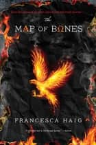 The Map of Bones ebook by Francesca Haig