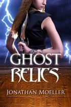 Ghost Relics (World of Ghost Exile short story) ebook by Jonathan Moeller