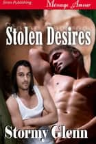 Stolen Desires ebook by Stormy Glenn