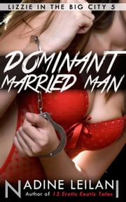 Dominant Married Man ebook by Nadine Leilani