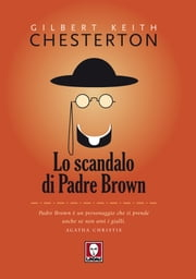 Lo scandalo di Padre Brown Ebook di Gilbert Keith Chesterton, Roberto Ricca