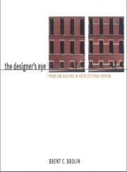 The Designer's Eye ebook by Brent C. Brolin