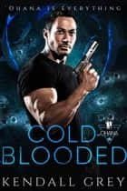 Cold-Blooded ebook by Kendall Grey