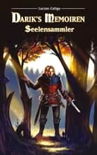 Dariks Memoiren - Seelensammler ebook by Lucian Caligo