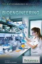 Bioengineering ebook by Elizabeth Lachner,Amelie von Zumbusch
