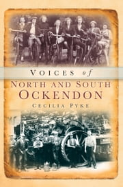 Voices of North and South Ockendon ebook by Cecilia Pyke