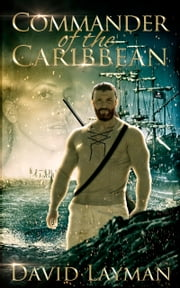 Commander of the Caribbean ebook by David Layman