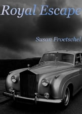 Royal Escape ebook by Susan Froetschel