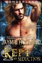 Kept by Seduction - King of Clubs ebook by Jaymie Holland, Cheyenne McCray
