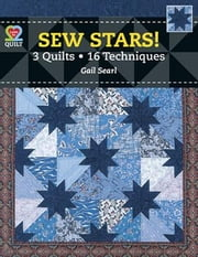 eBook Sew Stars! 3 Quilts, 16 Techniques ebook by Searl, Gail