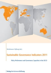 Sustainable Governance Indicators 2011 - Policy Performance and Governance Capacities in the OECD ebook by Bertelsmann Stiftung