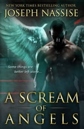 A Scream of Angels: Templar Chronicles Book 2 - An Urban Fantasy Novel ebook by Joseph Nassise