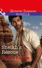 Sheikh's Rescue (Mills & Boon Intrigue) (Desert Justice, Book 2) ebook by