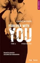 Fixed on you - tome 3 Forever with you ebook by Laurelin Paige,Robyn stella Bligh