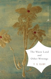 The Waste Land and Other Writings ebook by T.S. Eliot,Mary Karr