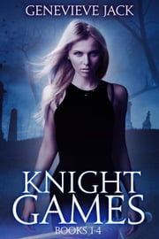 Knight Games Omnibus - Books 1-4 ebook by Genevieve Jack