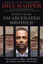 Letters to an Incarcerated Brother ebook by Hill Harper