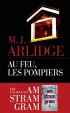 Au feu, les pompiers ebook by Séverine QUELET, M. J. ARLIDGE