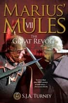 Marius' Mules VII: The Great Revolt ekitaplar by S.J.A. Turney
