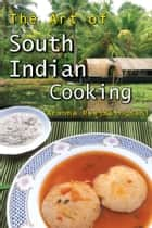 The Art of South Indian Cooking ebook by Aroona Reejhsinghani