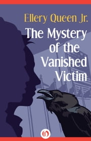 The Mystery of the Vanished Victim ebook by Ellery Queen Jr. Jr.