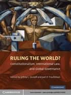 Ruling the World? ebook by Jeffrey L. Dunoff,Joel P. Trachtman