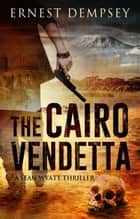 The Cairo Vendetta ebook by Ernest Dempsey