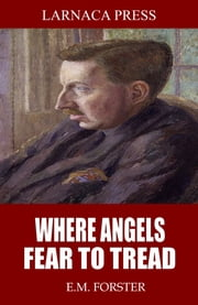 Where Angels Fear to Tread ebook by E.M. Forster