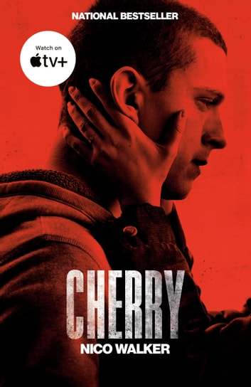 Cherry - A novel ebook by Nico Walker