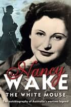 White Mouse ebook by Nancy Wake