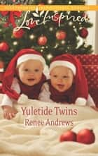 Yuletide Twins - A Fresh-Start Family Romance ebook by