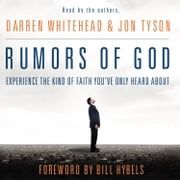 Rumors of God - Experience the Kind of Faith You've Only Heard About audiobook by Darren Whitehead, Jon Tyson
